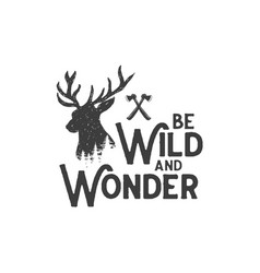 Be wild and wonder 2 vector