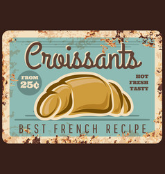 croissant rusty metal plate french pastry food vector image