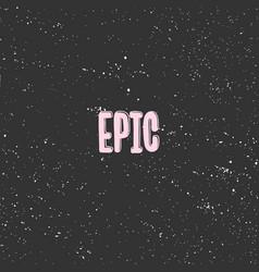Epic sticker for social media content vector