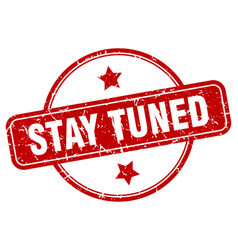 Stay tuned sign vector
