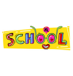 word school hand drawn in a fun cartoon style vector image