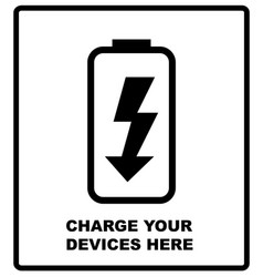 charge your devices here sign battery icon vector image