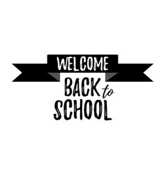 welcome back to school typographic vector image