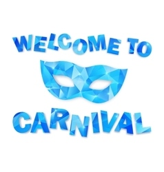 Blue triangles carnival mask and sign welcome to vector