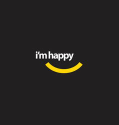 Im happy template design vector
