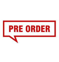 Pre order sign pre order square speech bubble pre vector