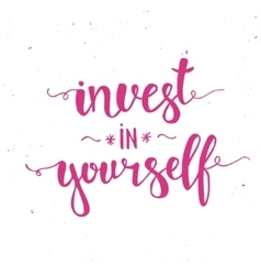 Invest in yourself hand drawn typography poster vector