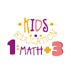 kids education math logo symbol colorful hand vector image