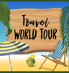 Travel world tour typography inscription with vector
