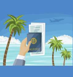 air tickets and passports in hand summer paradise vector image