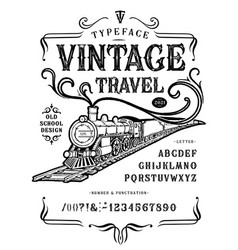 font vintage travel steam locomotive retro type vector image