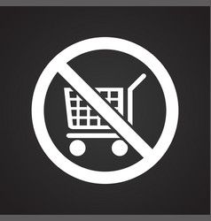 No cart allowed sign on black background for vector
