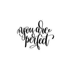 you are perfect hand lettering inscription vector image