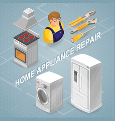 home appliance repair isometric concept worker vector image