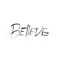 believe grunge ruling pen distressed design print vector image