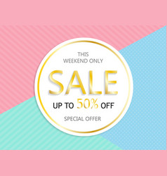 sale a discount of 50 percent only this weekend vector image