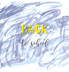 back to school ink watercolor blue splash doodles vector image