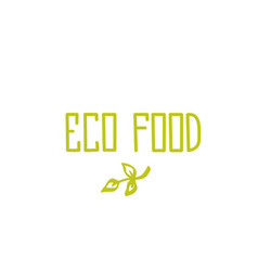 Eco food - hand drawn brush text badge sticker vector