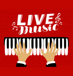 Musician plays piano live music poster vector