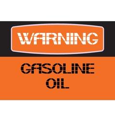 Warning Gasoline oil vector