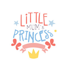 little mums princess label colorful hand drawn vector image