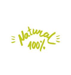 100 natural - hand drawn brush text badge sticker vector image