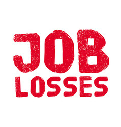Job losses typographic stamp vector