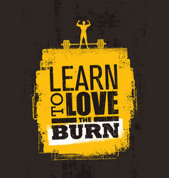 Learn to love burn inspiring workout and vector