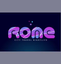 rome european capital word text typography design vector image