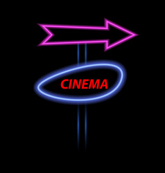 neon cinema banner and arrow on a dark background vector image vector image