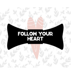 card with lettering follow your heart in vector image
