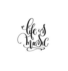 Hand lettering inscription - life is music vector