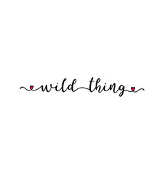 hand sketched wold thing quote as logo lettering vector image