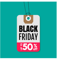 tag sale black friday up to 50 off image vector image