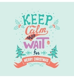 keep calm and wait for Merry Christmas vector image