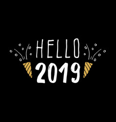 new year greeting card hello 2019 typographic vector image