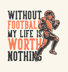 t-shirt design slogan typography without football vector image