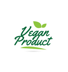 Green leaf vegan product hand written word text vector