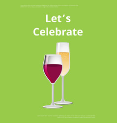 lets celebrate poster with glass wine champagne vector image