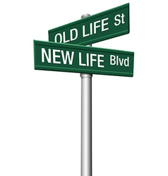 New Life or Old change street signs vector
