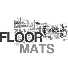 why floor mats can save your life text word cloud vector image