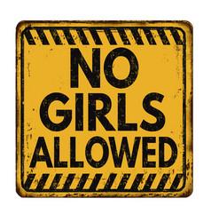 No girls allowed vintage rusty metal sign vector