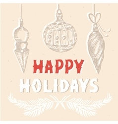 Happy Holidays greeting card with hand drawn vector image vector image