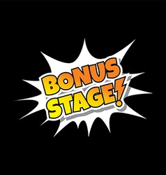 Bonus Stage - Comic Speech Bubble Cartoon Game vector image