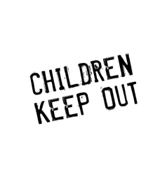 Children Keep Out rubber stamp vector