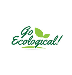 Green leaf go ecological hand written word text vector
