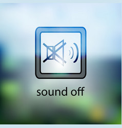 icon button is no sound on a blurred background vector image vector image