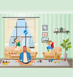 anfry father meditating children playing around vector image