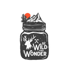Be wild and wonder vector