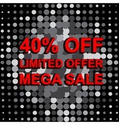 Big sale poster with LIMITED OFFER MEGA SALE 40 vector